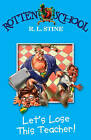 Let's Lose This Teacher! by R. L. Stine (Paperback, 2007)