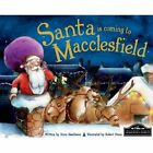 Santa is Coming to Macclesfield by Steve Smallman (Hardback, 2014)