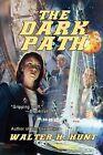 The Dark Path by Walter H Hunt (Paperback / softback, 2013)