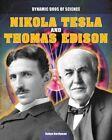 Nikola Tesla and Thomas Edison by Robyn Hardyman 9781482414738 Hardback 2014