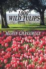 1000 Wild Tulips 1000wildtulips@spring Break 9781481713009 by Mahin Ghavamian