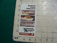 Vintage CLEAN brochure: STARCRAFT 1974 runabouts, cruisers, fishing boats