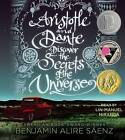 Aristotle and Dante Discover the Secrets of the Universe by Benjamin Alire Saenz (CD-Audio, 2013)