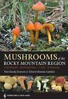 Mushrooms of the Rocky Mountain Region: Timber Press Field Guide by Denver Botanic Gardens, Vera Stucky Evenson (Paperback / softback, 2015)