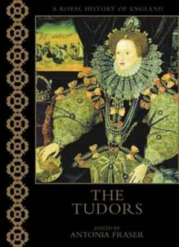 1 of 1 - THE TUDORS (A Royal History Of England) By Neville Williams, Antonia Fraser