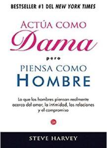 Actua-Como-Dama-pero-Piensa-Como-un-Hombre-by-Steve-Harvey-2010-Paperback