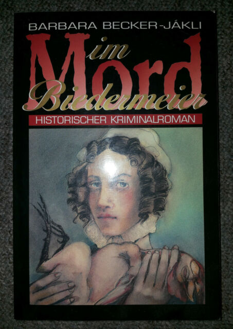 BARBARA BECKER-JÁKLI Mord im Biedermeier HISTORISCHER KRIMINALROMAN Emons Verlag