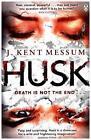 Husk von J. Kent Messum (2015, Taschenbuch)