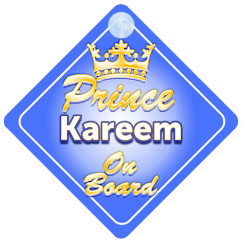 Crown Prince Kareem On Board Personalised Boy Car Sign Child Gift