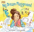 My Dream Playground by Kate Becker (Hardback, 2013)