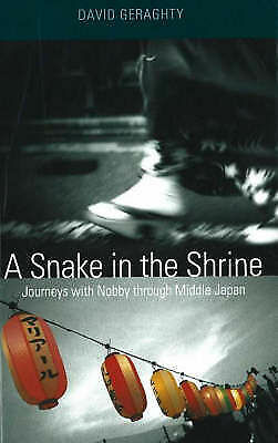 A Snake in the Shrine: Journeys with Nobby through Middle Japan by David...