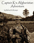 Captain K's Afghanistan Adventure by Michael A Kuszpa (Paperback / softback, 2010)