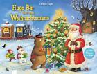 Hugo Bär fährt zum Weihnachtsmann von Christine Kugler (2016, Gebundene Ausgabe)