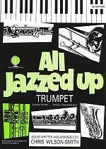 All Jazzed Up Trumpet Wilson-smith Book & Cd