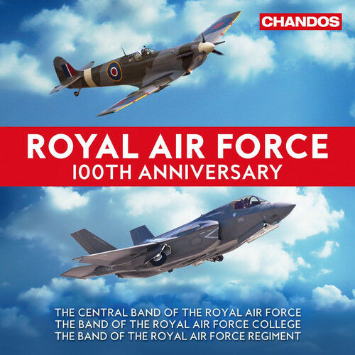 The Central Band of The Royal Air Force : Royal Air Force 100th Anniversary CD