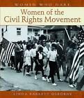 Women Who Dare: Women of the Civil Rights Movement A114 by Linda Barrett Osbourne (Hardback, 2006)