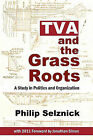 TVA and the Grass Roots: A Study of Politics and Organization by Professor Philip Selznick (Paperback / softback, 2011)