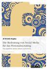 Die Bedeutung von Social Media für das Personalrecruiting von Jil Kristin Kupka (2010, Taschenbuch)