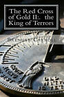 The Red Cross of Gold II: . the King of Terrors: The Assassin Chronicles by Brendan Carroll (Paperback / softback, 2009)