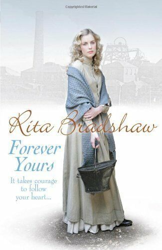 Forever Yours: It takes courage to follow your heart...,Rita Bradshaw