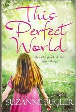 THIS PERFECT WORLD Suzanne Bugler Classic social satire 2011 Pan pb New Collect