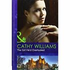 The Girl He'd Overlooked by Cathy Williams (Hardback, 2012)