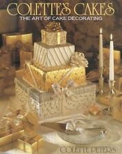Colette's Cakes: The Art of Cake Decorating by Peters, Colette