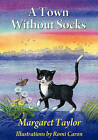 A Town Without Socks by Margaret Taylor (Paperback / softback, 2011)
