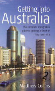 034-AS-NEW-034-Collins-Mathew-Getting-Into-Australia-2e-The-complete-immigration-gu