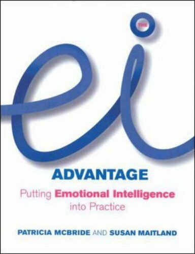 1 of 1 - The EI Advantage: Putting Emotional Intelligence into Practice,Patricia McBride