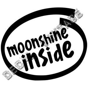 Moonshine-Inside-Vinyl-Sticker-Decal-Funny-JDM-Choose-Size-amp-Color