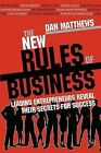 The New Rules of Business: Leading Entrepreneurs Reveal Their Secrets for Success by Dan Matthews (Paperback, 2010)