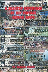 A Desktop Reference of Hip Vintage Guitar Amps by Gerald Weber