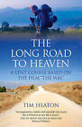 The Long Road to Heaven: A Lent Course Based on the Film  The Way by Tim Heaton (Paperback, 2013)