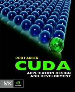 CUDA Application Design and Development Paperback Rob Farber