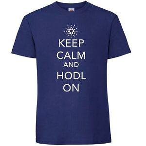 Cardano-ADA-T-Shirt-Keep-Calm-and-Hodl-On-Crypto-by-My-Cup-Of-Tee