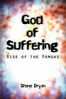 God of Suffering: Rise of the Yomdas by Shane Bryan (Paperback / softback, 2008)