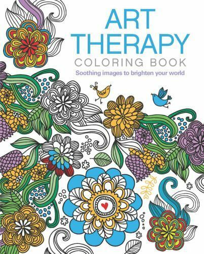 Chartwell Coloring Bks.: Art Therapy Coloring Book : Soothing Images To  Take You To A Better Place By Arcturus Publishing (2016, Trade Paperback)  For Sale Online EBay