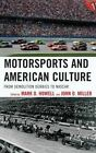 Motorsports and American Culture: From Demolition Derbies to NASCAR by Rowman & Littlefield (Hardback, 2014)