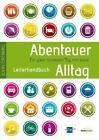 Abenteuer Alltag - Leiterhandbuch von John Ortberg (2011, Taschenbuch)
