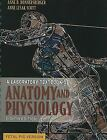 A Laboratory Textbook of Anatomy and Physiology by Anne B. Donnersberger and Anne Lesak Scott (2005, Spiral, Revised)