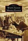 White Sands Missile Range by Darren Court, White Sands Missile Range Museum (Paperback / softback, 2009)