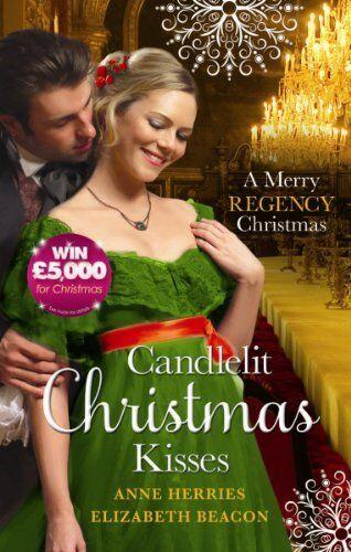 Candlelit Christmas Kisses: Captain Moorcroft's Christmas Bride / Governess Un,