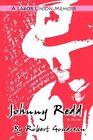 Johnny Redd a Labor Union Memoir 9780595412846 by Robert F Goudreau Paperback