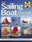 Sailing Boat Manual: Buying, Using, Maintaining and Repairing Sailing Dinghies and Small Sail Cruisers by Dennis Watts (Paperback, 2013)