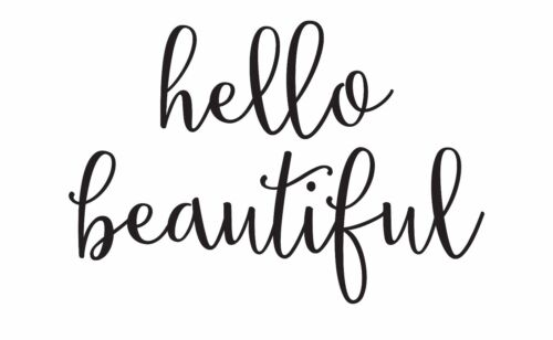 Hello Beautiful   Quotes Photo print canvas choose your size!