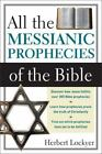 All the Messianic Prophecies of the Bible by Herbert Lockyer (1988, Paperback)