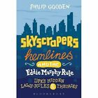 Skyscrapers, Hemlines and the Eddie Murphy Rule: Life's Hidden Laws, Rules and Theories by Philip Gooden (Hardback, 2015)