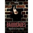 Barricades: Based on a True Story by Avia (Hardback, 2014)