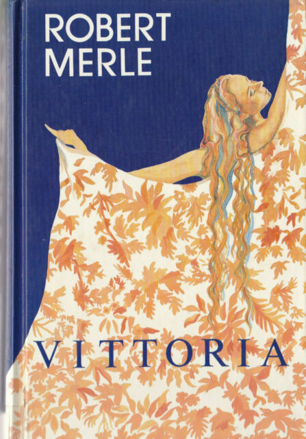 VITTORIA by ROBERT MERLE - LARGE PRINT - HARDCOVER - EX-LIBRARY ISBN -1560541229